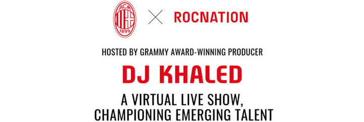 From Milan with Love Next Gen. Hosted by DJ Khaled. A virtual live show, championing emerging talent.